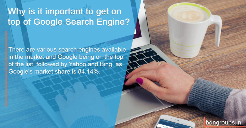 There are various search engines available in the market and Google being on the top of the list, followed by Yahoo and Bing, as Google's market share is 84.14%. Google may even lead the market share position to 89.9% if we include the searches made on smartphones and tablets.
